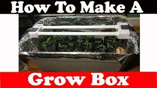 How to build a grow box for plants (Mini Greenhouse)