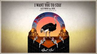 Alex Hook feat. Rene - I Want You To Stay (Lou Van Remix)