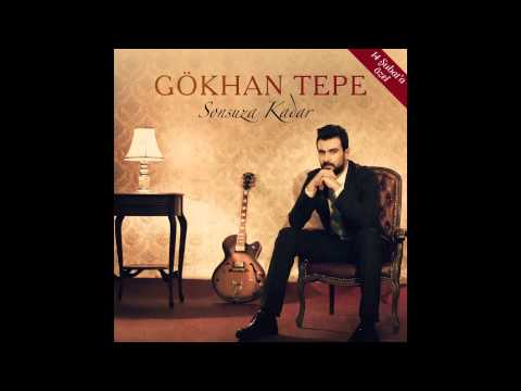 Gökhan Tepe - Sonsuza Kadar