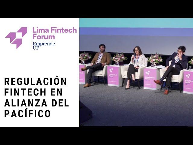 Lima Fintech Forum 2019 - Día 1 - Regulación Fintech en Alianza del Pacífico