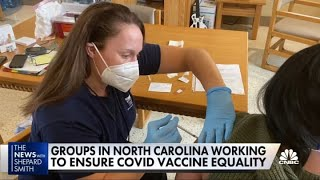 Groups in North Carolina work to ensure Covid vaccine equality