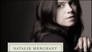 Watch Natalie Merchant The Land Of Nod video