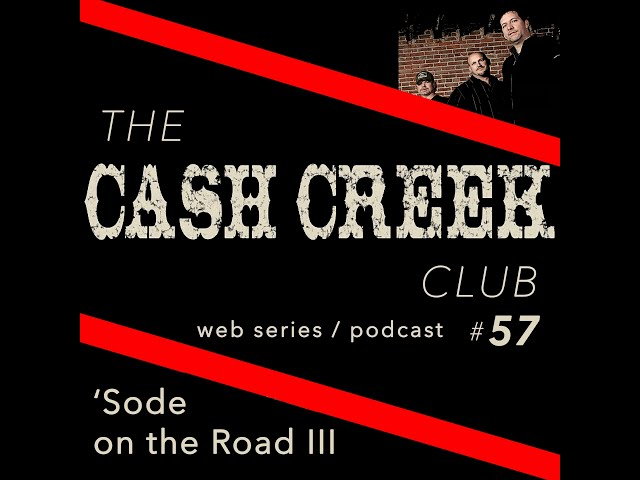 The Cash Creek Club #57 ('Sode on the Road III) Country Music Talk Show