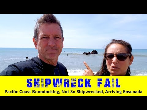 free-pacific-coast-camping,-shipwreck-fail-|-rving-baja-mx-part#-28-|-the-motorhome-experiment