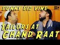 Tailors at Chand Raat | Eid Vine | Funny | Enigma Films