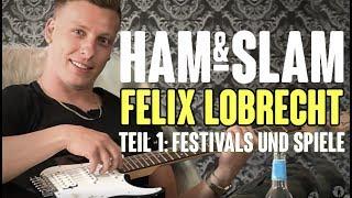 HAM & SLAM #15 mit Felix Lobrecht – Teil 1: Spiele und Festivals nicht