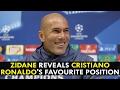 Zinedine Zidane reveals Cristiano Ronaldo's favourite position