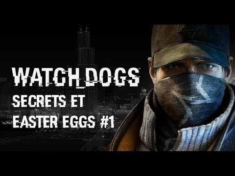 Watch Dogs Easter Eggs Fr