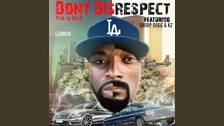 Don't Disrespect (feat. Snoop Dogg & Kz)