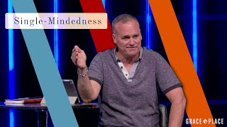 Single-Mindedness | Clay Peck | Grace Place