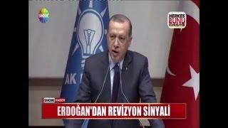 Erdoğan'dan revizyon sinyali
