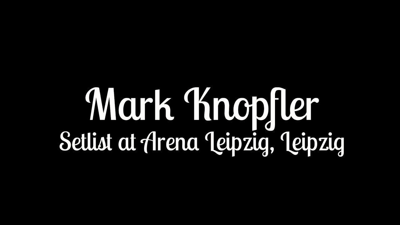 Mark knopfler setlist
