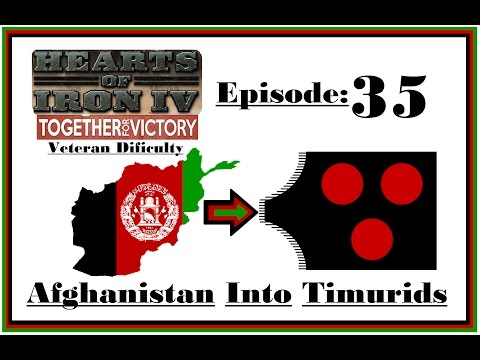 HOI4 [Together For Victory] - Afghanistan into Timurid's - #35 END