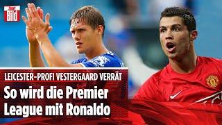 Jannik Vestergaard verrät: So wird die Premier League mit Ronaldo
