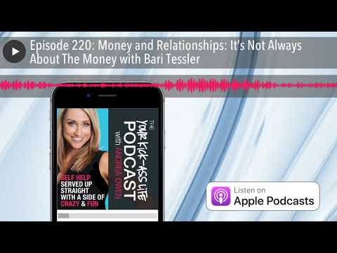Money and Relationships: It's Not Always About The Money [Your Kick-Ass Life]