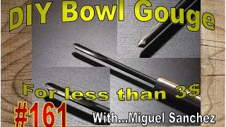 #161 DIY Bowl gouge on the cheap