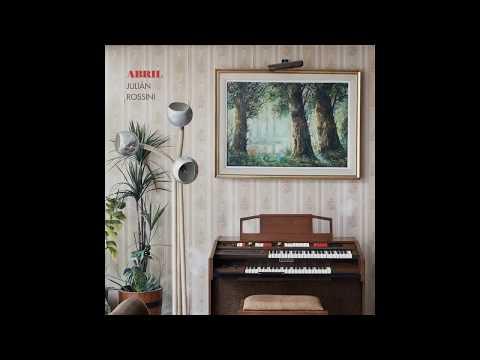Julián Rossini - ABRIL (Full Album)