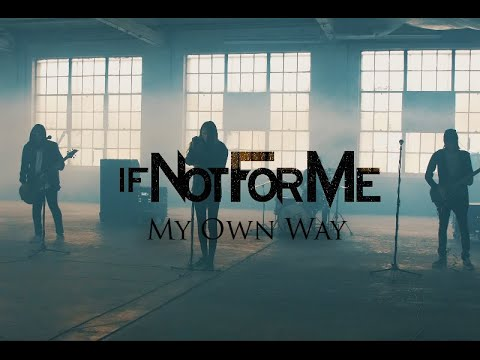 if-not-for-me---my-own-way-(official-video)