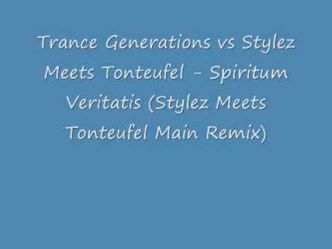 Trance generators vs Stylez Meets Tonteufel - Spirtum Veritatis (Stylez Meets Tonteufel main Remix)