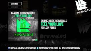 Dannic & Sick Individuals - Feel Your Love (Roulsen Remix) [OUT NOW!]
