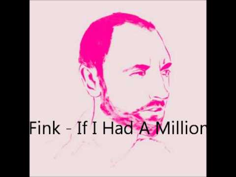 Fink - If I Had A Million