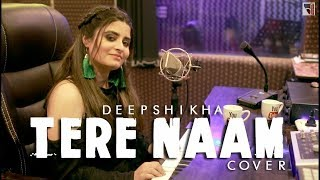 Tere Naam { New style } Female Cover   Deepshikha   Salman Khan   Tere Naam