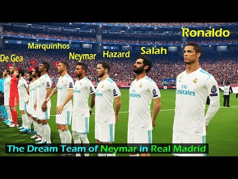sneakers for cheap 8f0c2 574e0 The Dream Team of Neymar in Real Madrid 2018-2019 season ...
