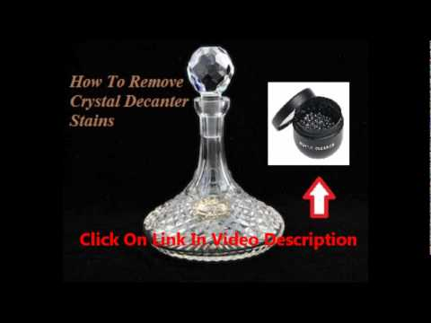 Crystal Decanter Stains Youtube
