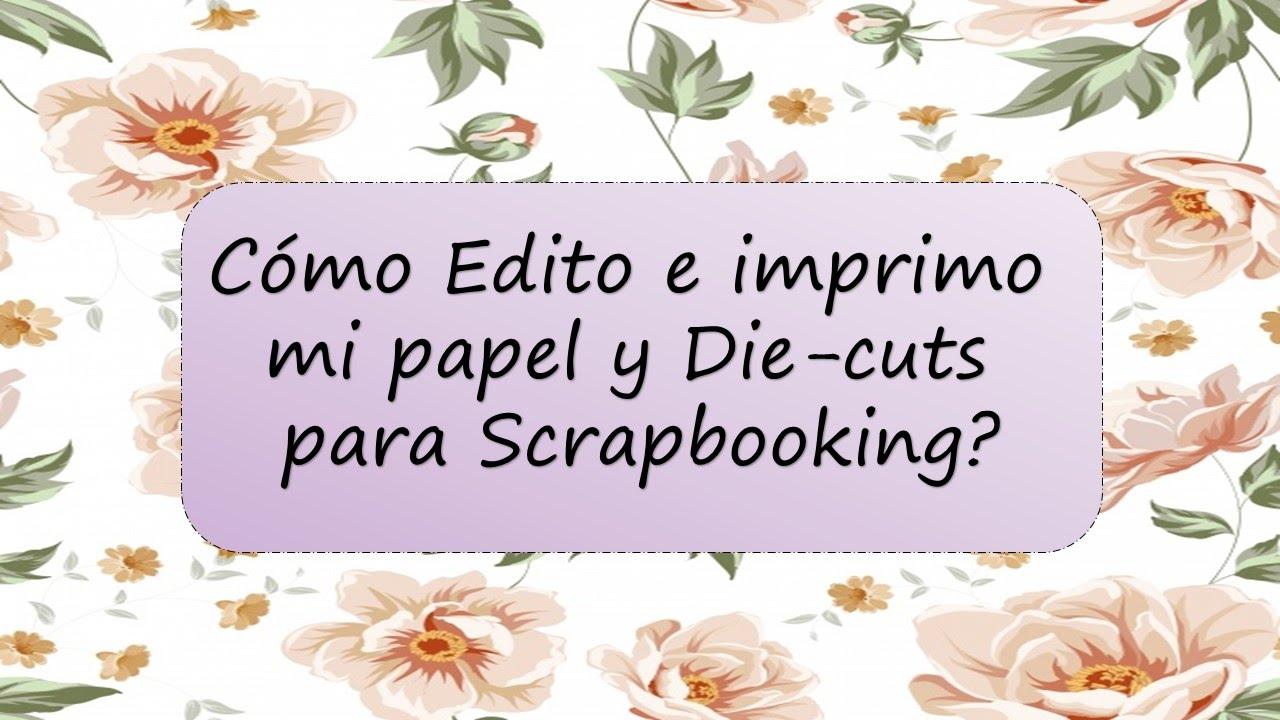 Scrap Tip Como Editar E Imprimir Papel Die Cuts Y Recortables
