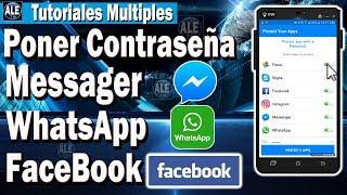 Como Poner Contraseña a Messenger - Whatsapp - Facebook - Fotos y a Mas Aplicaciones | 2017