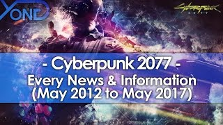 Every Cyberpunk 2077 News & Information (May 2012 to May 2017)