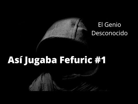 El Genio Desconocido – Así Jugaba Fefuric #1