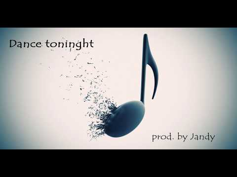 Dance tonight ( electro-pop, dance, house beat) prod. by Jan