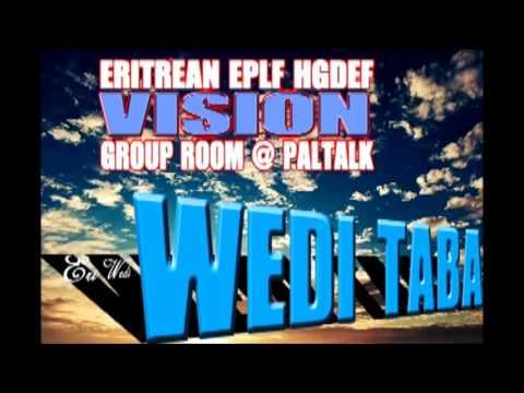 EPLF H HGDEF VISION ROOM #PALTALK PRESENTS WEDI TABA History life ህወት ታርኽ ወዲ ጣባ PART ONE