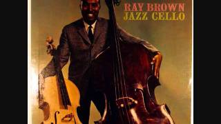 Ray Brown - Jazz Cello - 1 Tangerine.wmv