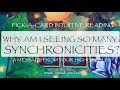 SYNCHRONICITIES LIKE CRAZY? WHAT IS THE UNIVERSE TRYING TO TELL YOU? | INTUITIVE PICK-A-CARD READING