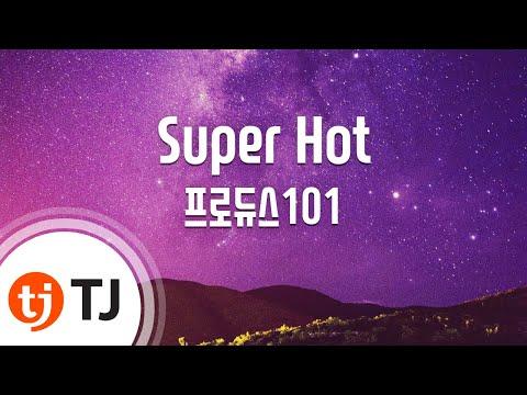 [TJ노래방] Super Hot - 프로듀스101 / TJ Karaoke