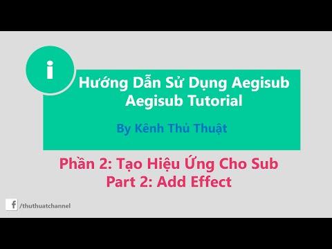 Hướng Dẫn Sử Dụng Aegisub 3.0.2  Phần 2 - Aegisub tutorial Part 2