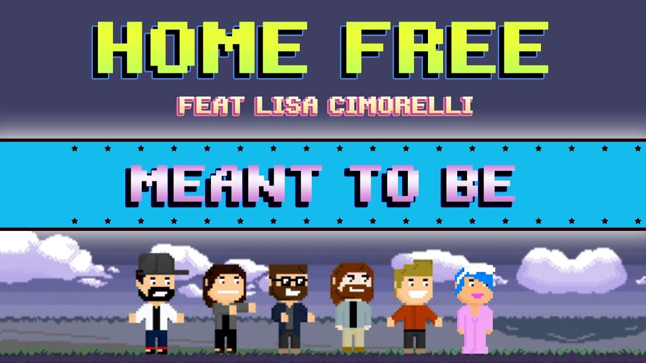 home-free-meant-to-be-feat-lisa-cimorelli