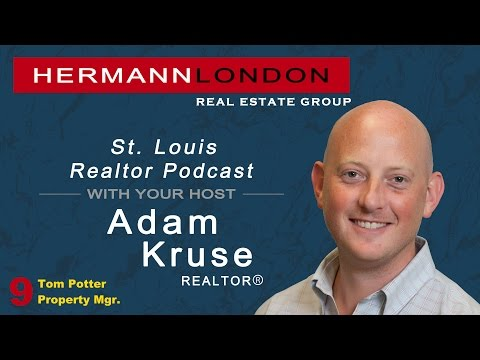 Ep. 9 St. Louis Realtor Podcast With Adam Kruse-property management with Tom Potter