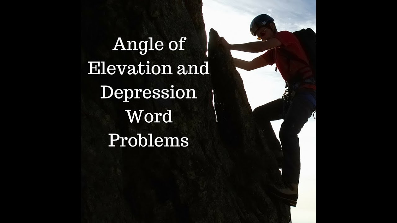 Angle Of Elevation And Depression Word Problems Youtube