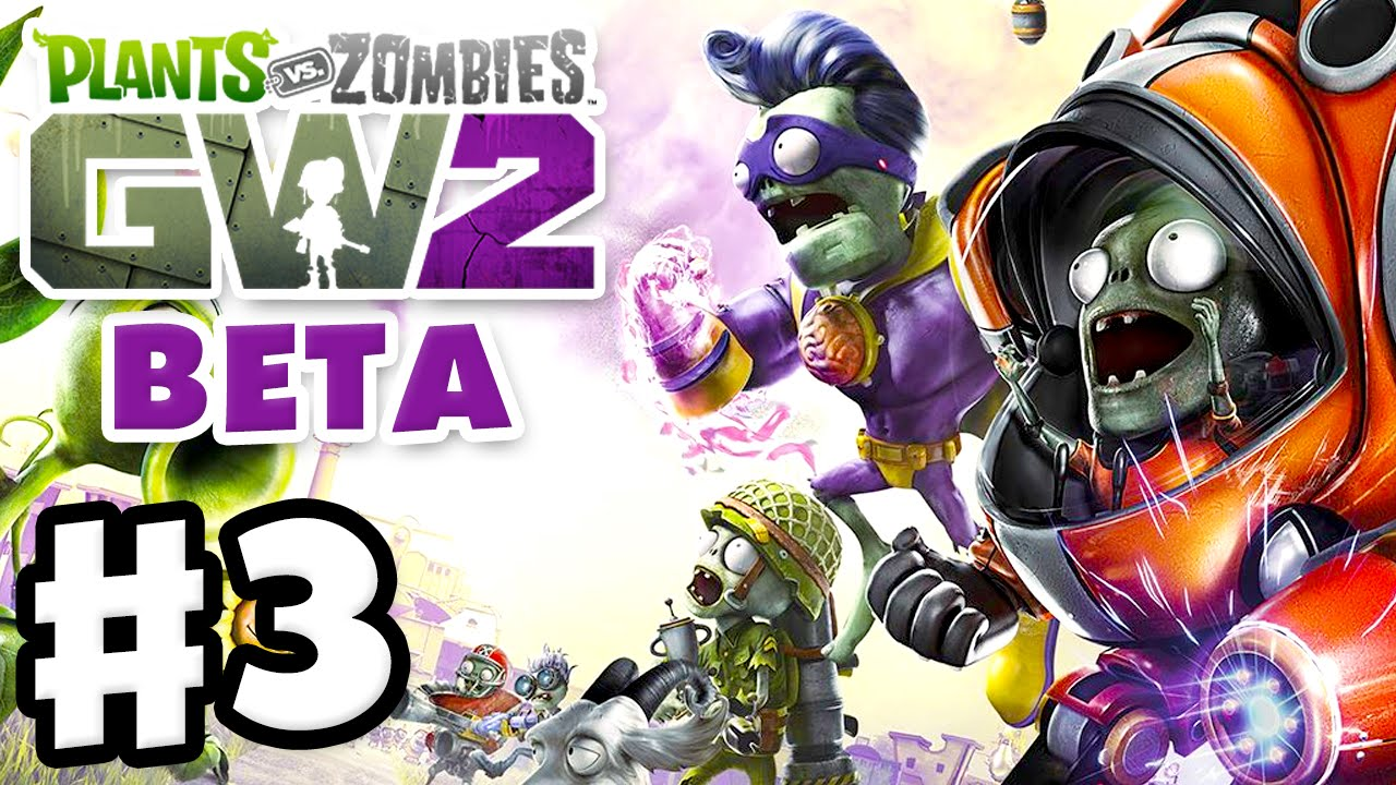 Plants Vs Zombies Garden Warfare 2 Beta Gameplay Part 3 Suburbination Pvzgw2 Beta Youtube
