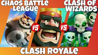 Chaos Battle League Vs Clash Royal Vs Clash Of Wizards Cards Gameplay