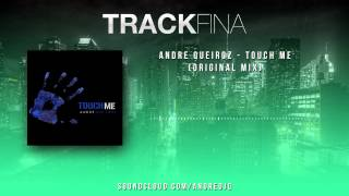 Andre Queiroz - Touch Me  (Original Mix)