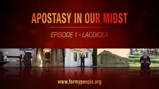 Apostasy in Our Midst - Episode 1 - Laodicea