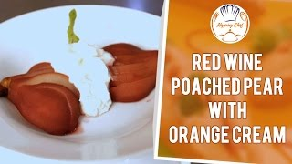 How To Make Red Wine Poached Pear With Orange Cream By Chef Michael Swamy || #desserted