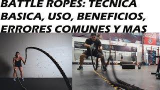 BATTLE ROPES: TECNICA BASICA, USO, BENEFICIOS, ERRORES COMUNES Y MAS