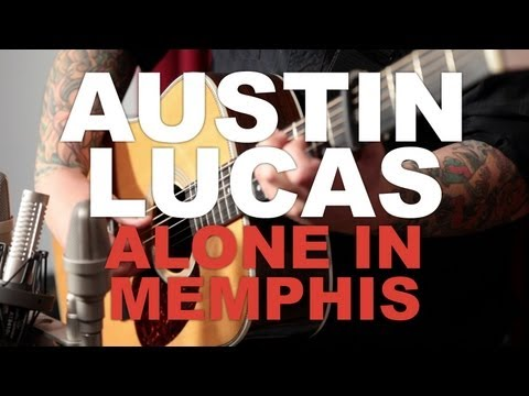 Austin Lucas - Alone In Memphis [New West Sessions]