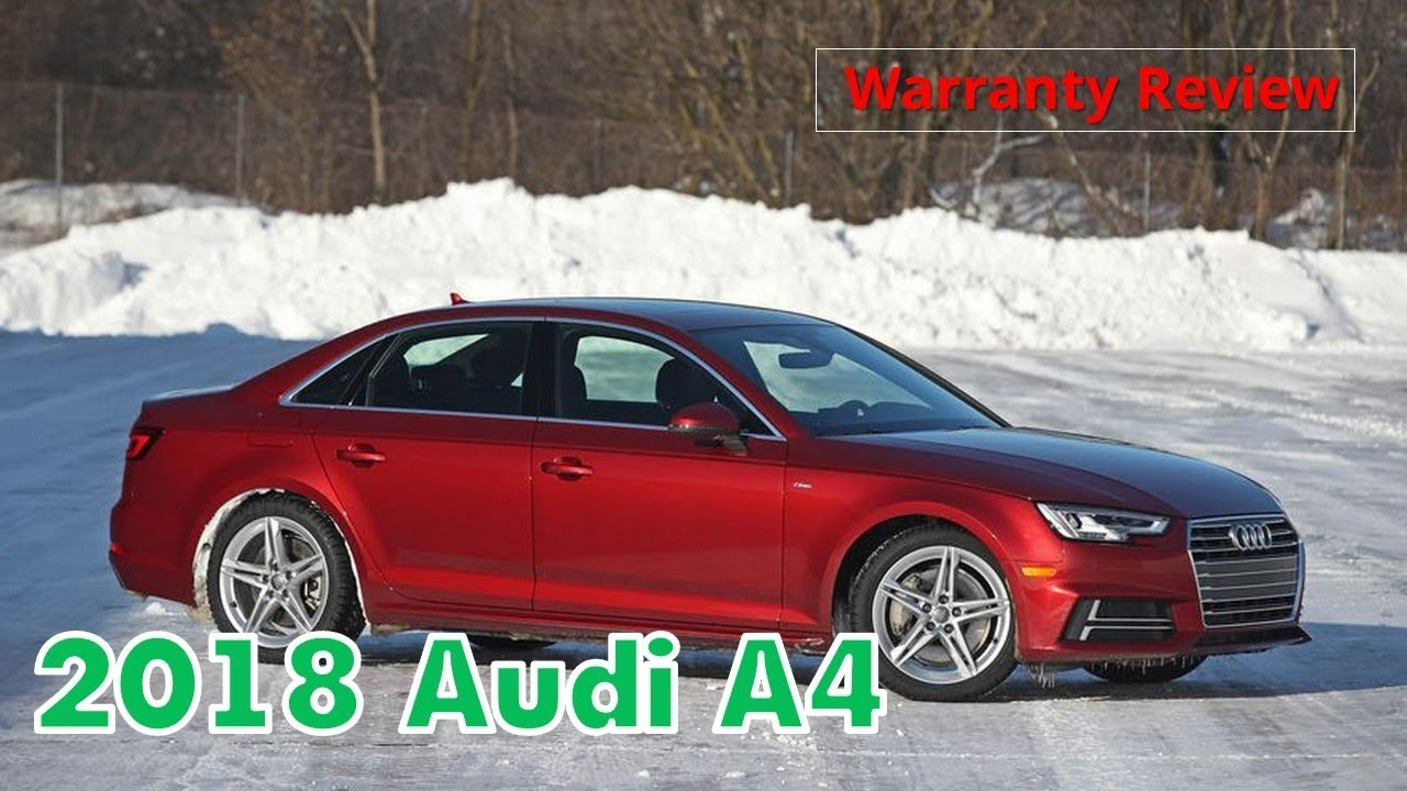 2018 Audi A4 Warranty Review Youtube