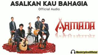 Armada - Asalkan Kau Bahagia (Official Audio)